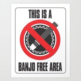 Banjo Free Zone Art Print