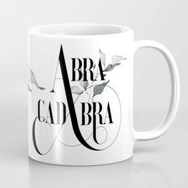 Abracadabra – Magical Quote. Coffee Mug