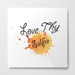 Love Thy Selfie Metal Print
