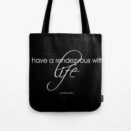 life is a rendezvous Tote Bag