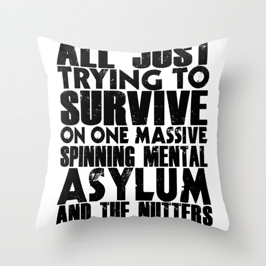 We are all just trying to Survive... Throw Pillow