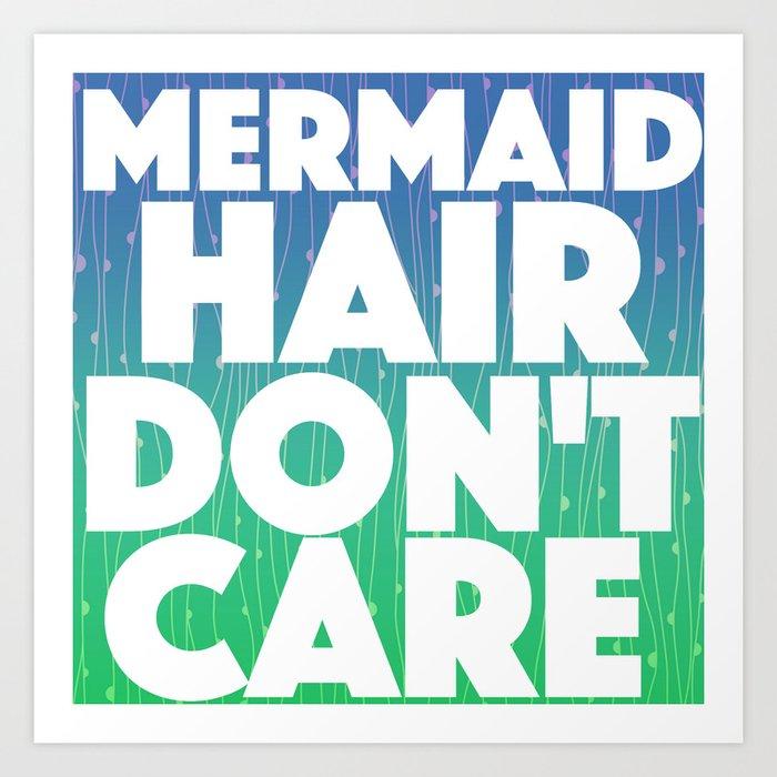 89bb0866b Mermaid Hair Don't Care Art Print by themichiganmermaid | Society6