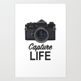 Capture Life Art Print