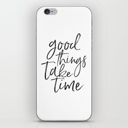 MOTIVATIONAL QUOTE, Good Things Take Time,Workout Quote,Fitness Gift,Collect Moment Not Things,Inspi iPhone Skin
