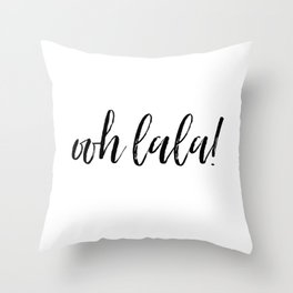 ooh lala! Throw Pillow