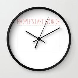 Peoples Last Words Wall Clock