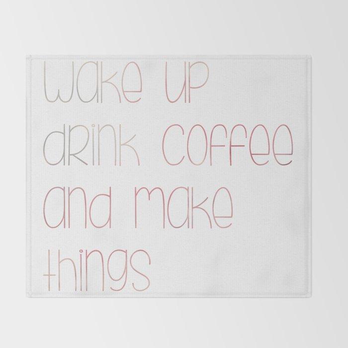 Wake Up Drink Coffee Throw Blanket