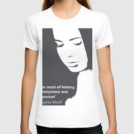 For most of history, anonymous was a woman Virginia Woolf feminist quote T-shirt