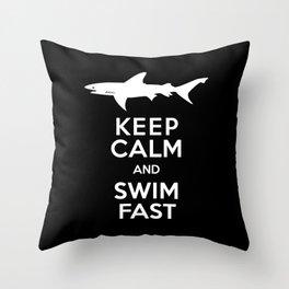 Keep Calm and Swim Fast Shark Throw Pillow