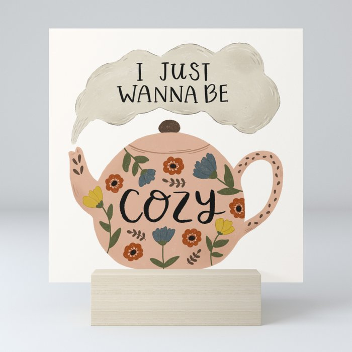 'I Just Wanna Be Cozy' Floral Teapot Mini Art Print