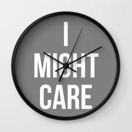 I Might Care Wall Clock