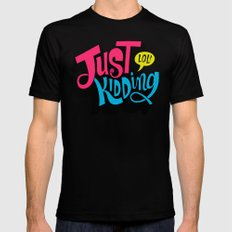 Just Kidding Mens Fitted Tee Black LARGE