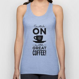 Switch On With Great Coffee! Unisex Tank Top