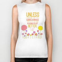 dr seuss Biker Tanks featuring unless someone like you.. the lorax, dr seuss inspirational quote by studiomarshallarts
