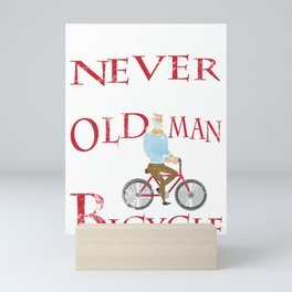 Mens Never Underestimate An Old Man With A Bicycle Gift Grandpas Mini Art Print