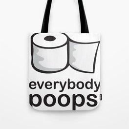 Everybody Poops Tote Bag