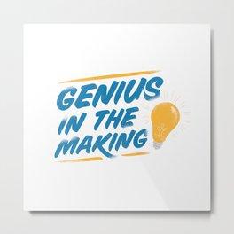 Genius in the making Metal Print