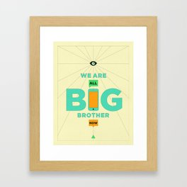 WE ARE ALL BIG BROTHER NOW Framed Art Print
