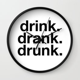 Drink Drank Drunk Wall Clock