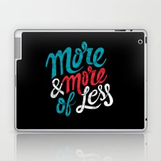 More & More of Less Laptop & iPad Skin