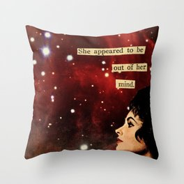 Out of Her Mind... Throw Pillow