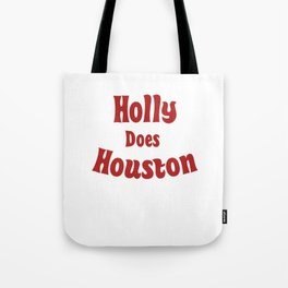 Holly Does Houston Tote Bag