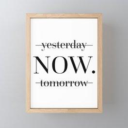 NOW Motivational Quote Framed Mini Art Print