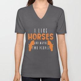 I Like Horses Quote | Horseback Riding Rider Horse Unisex V-Neck