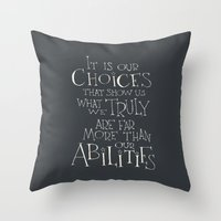 "dumbledore Throw Pillows featuring Harry Potter - Albus Dumbledore quote ""It is our choices"" by SimpleSerene"