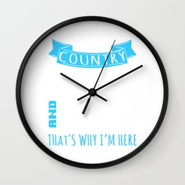 "A Music Tee For Country Boys Mas Saying ""Country Music And Beer That's Why I'm Here"" T-shirt Design Wall Clock"