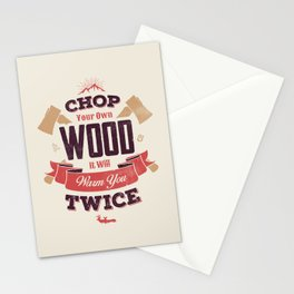 CHOP YOUR OWN WOOD IT WILL WARM YOU TWICE Stationery Cards