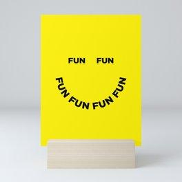 Fun Fun Fun Mini Art Print