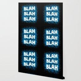 Blah blah blah Wallpaper