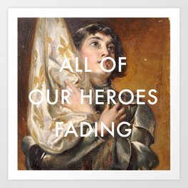 Joan of Arc is Fading Art Print