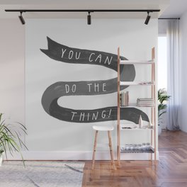 you can do the thing! Wall Mural