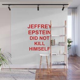 Jeffrey Epstein Did Not Kill Himself Wall Mural