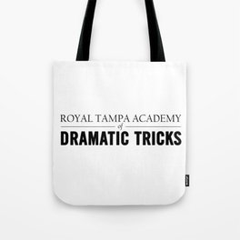 Royal Tampa Academy of Dramatic Tricks Tote Bag