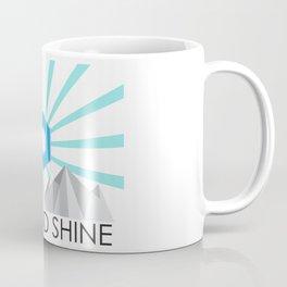 Rise and shine Coffee Mug
