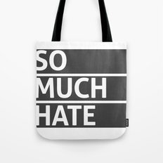 So Much Hate Tote Bag