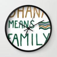 ohana Wall Clocks featuring Ohana means family by Astrid Froyen