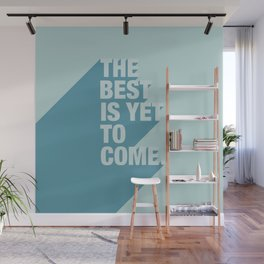 The Best Is Yet To Come (Aqua) Wall Mural