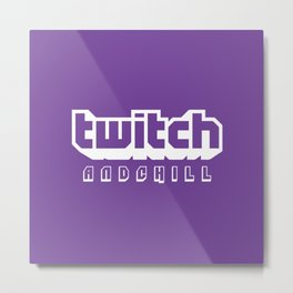 Twitch And Chill Metal Print