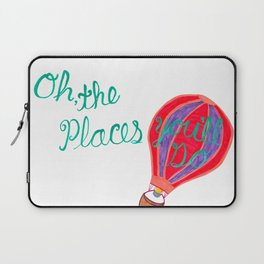 """Oh the Places You'll Go"" Hand Lettering Art Laptop Sleeve"
