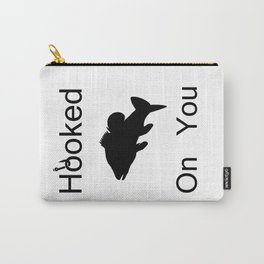 Hooked On You Carry-All Pouch