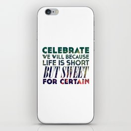 Life is Sweet iPhone Skin