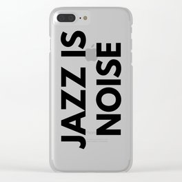 Jazz Is Noise Clear iPhone Case