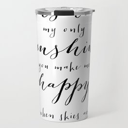 You are my sunshine part 1 Travel Mug