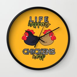 Life happens, Chickens help Wall Clock