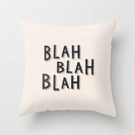 BLAH BLAH BLAH Throw Pillow