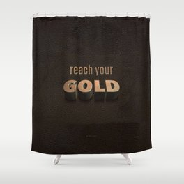reach your GOLD Shower Curtain
